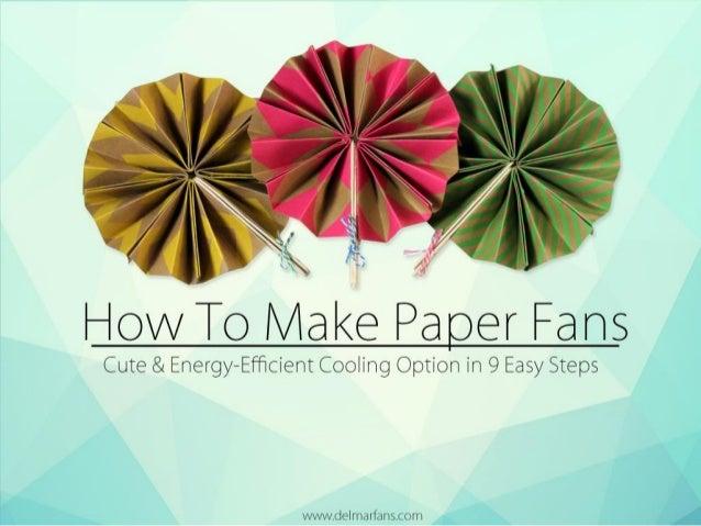 v ' .  '1   'K'   ~» 43  Ho To Make Pa er Fans  Cute & Energy—Efficient Cooling Option in 9 Easy Steps . .  I