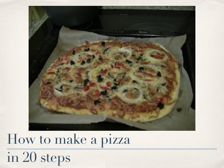 How to make a pizzain 20 steps