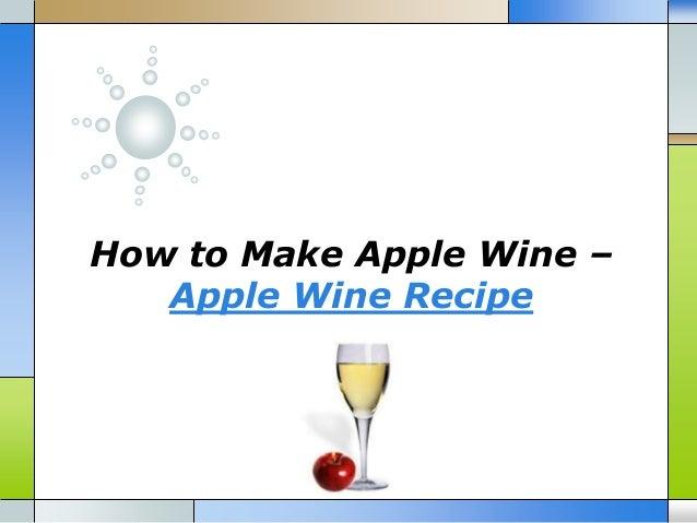 How to Make Apple Wine – Apple Wine Recipe