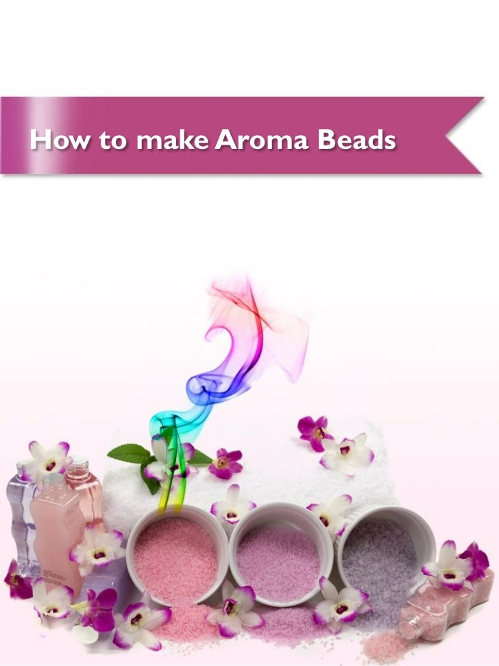 How To Make Aroma Beads