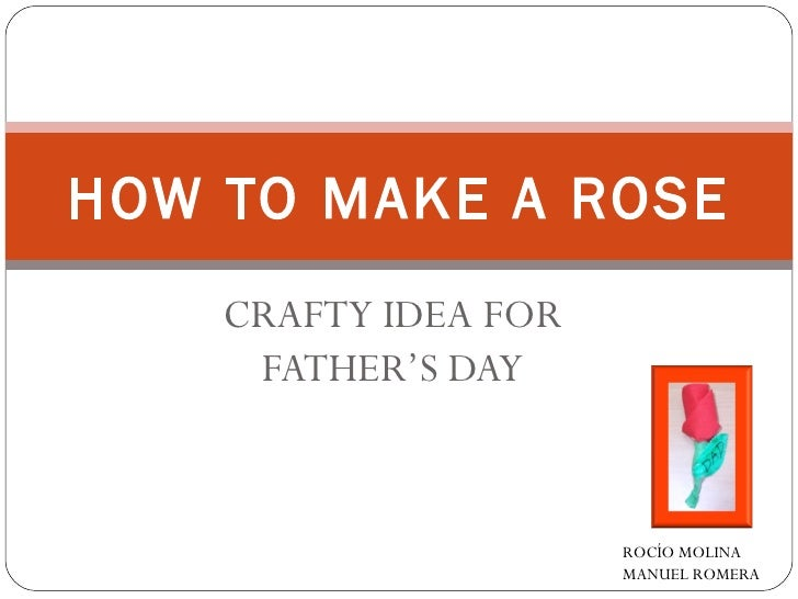 CRAFTY IDEA FOR FATHER'S DAY HOW TO MAKE A ROSE ROCÍO MOLINA MANUEL ROMERA