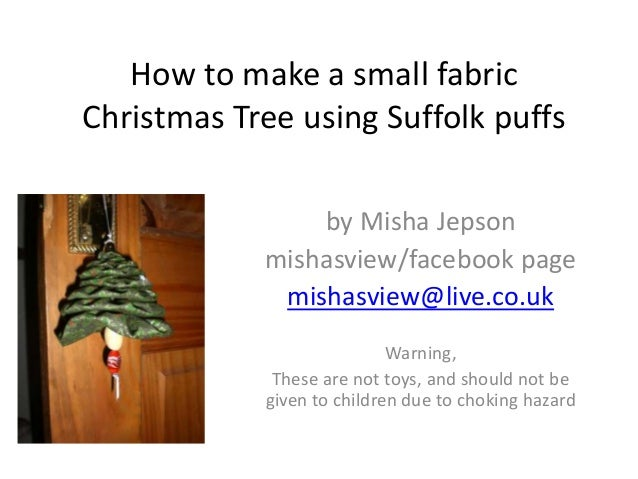 How to make a small fabric Christmas Tree using Suffolk puffs by Misha Jepson mishasview/facebook page mishasview@live.co....
