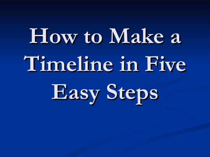 How to Make a Timeline in Five Easy Steps