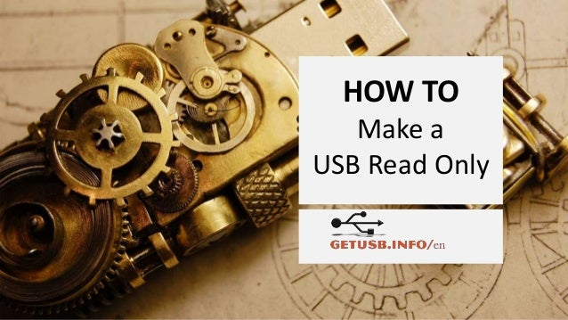 HOW TO Make a USB Read Only