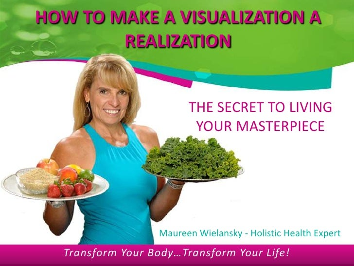 HOW TO MAKE A VISUALIZATION A        REALIZATION                        THE SECRET TO LIVING                         YOUR ...