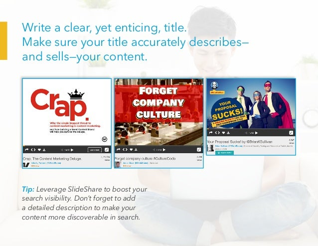 Tip: Leverage SlideShare to boost your search visibility. Don't forget to add a detailed description to make your content ...