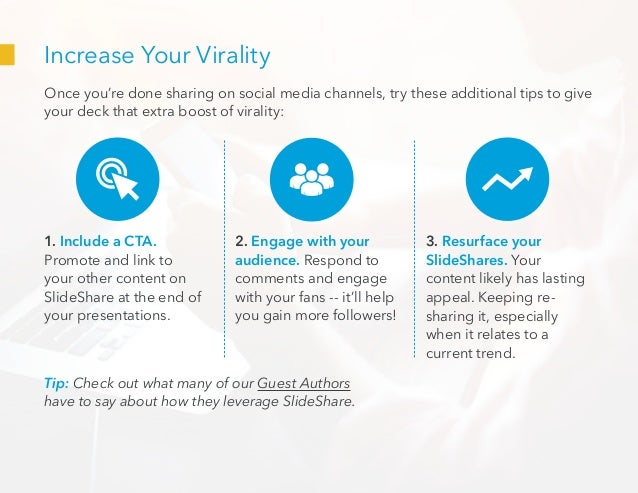 Increase Your Virality Once you're done sharing on social media channels, try these additional tips to give your deck that...