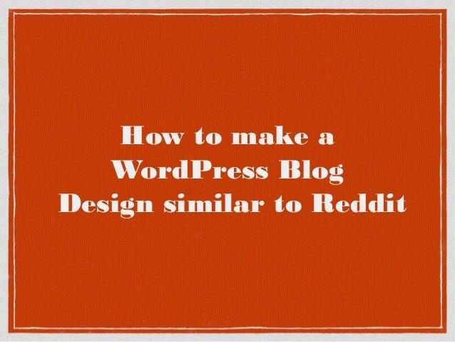How to make a WordPress Blog Design similar to Reddit