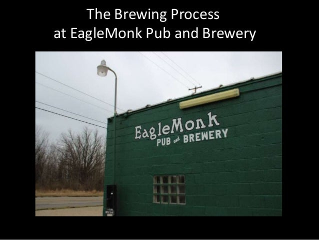 The Brewing Processat EagleMonk Pub and Brewery