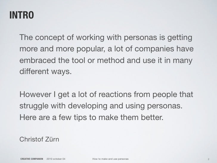 INTRO    The concept of working with personas is getting   more and more popular, a lot of companies have   embraced the t...