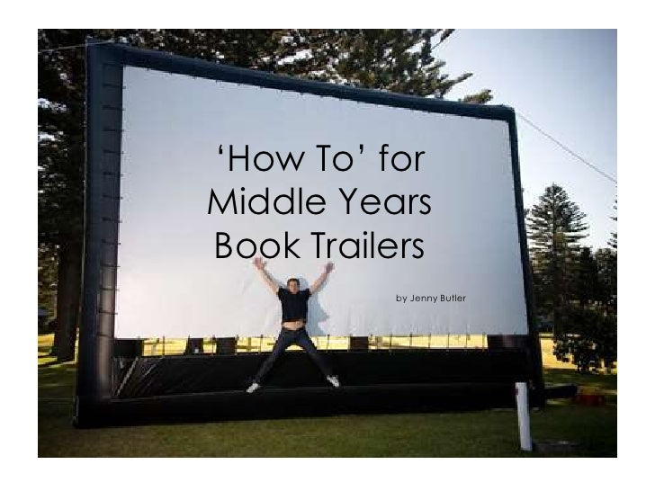 'How To' for <br />Middle Years <br />Book Trailers<br />by Jenny Butler<br />