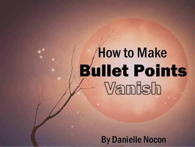 How to Make Bullet Points By Danielle Nocon