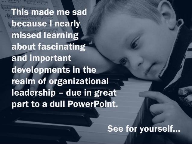 The Power of Appreciative Inquiry WHY APPRECIATIVE INQUIRY WORKS