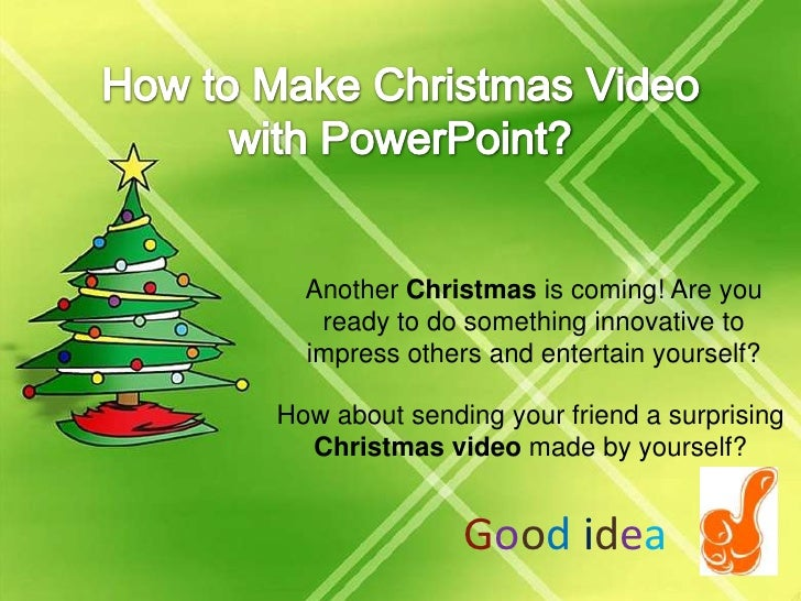 How to Make Christmas Video with PowerPoint?<br />Another Christmas is coming! Are you ready to do something innovative to...