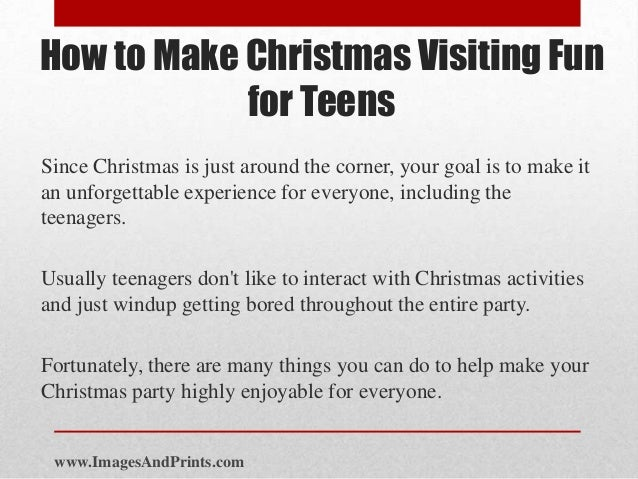 Christmas Party Ideas For Teens.How To Make Christmas Visiting Fun For Teens