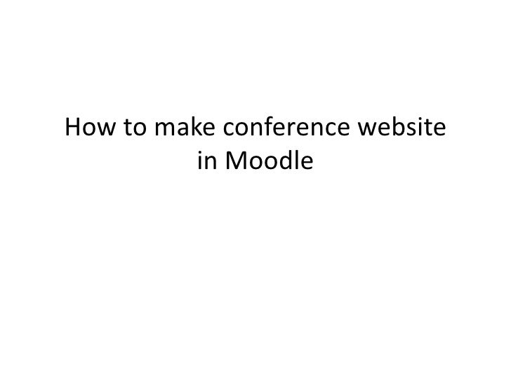 How to make conference websitein Moodle<br />