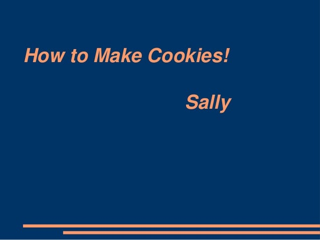 How to Make Cookies! Sally
