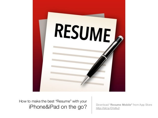 how to make the best resume with your iphone or ipad on