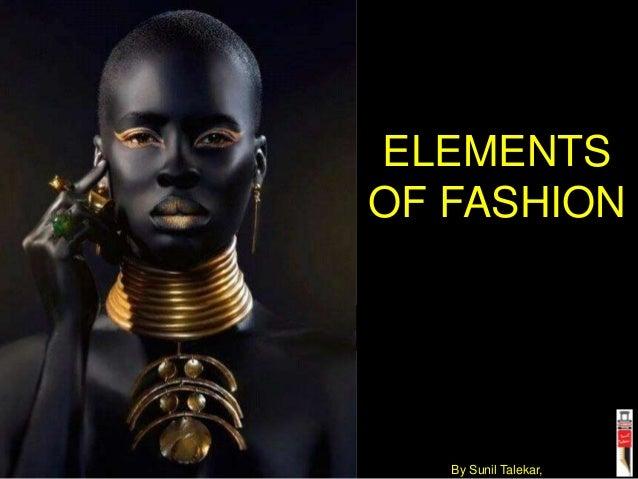 ELEMENTS OF FASHION By Sunil Talekar,