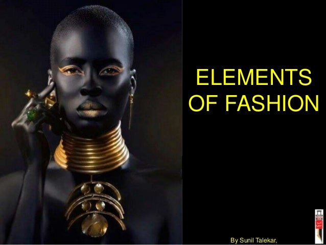ELEMENTS OF FASHION By Sunil Talekar,