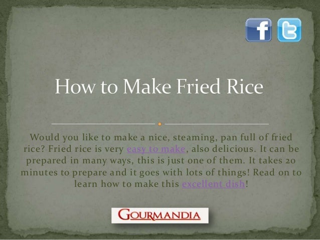 Would you like to make a nice, steaming, pan full of friedrice? Fried rice is very easy to make, also delicious. It can be...