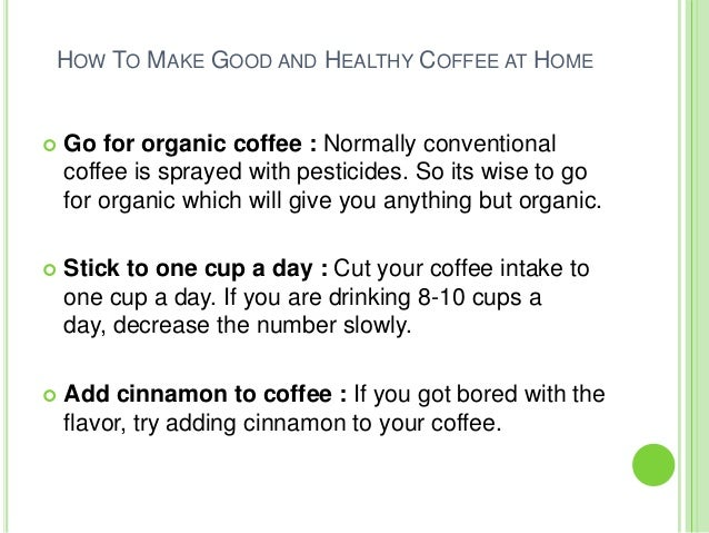 How To Make A Good Cup Of Coffee At Home Slide 2