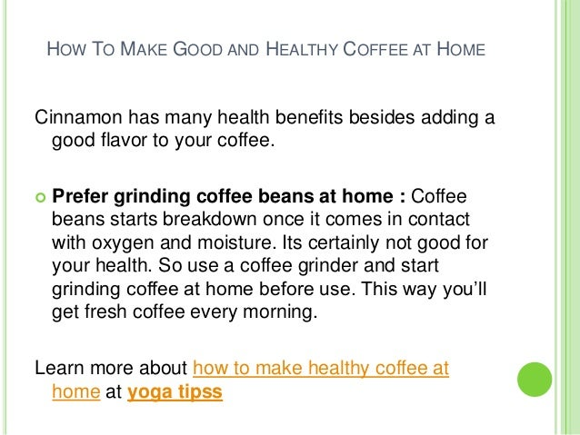 How To Make A Good Cup Of Coffee At Home Slide 3