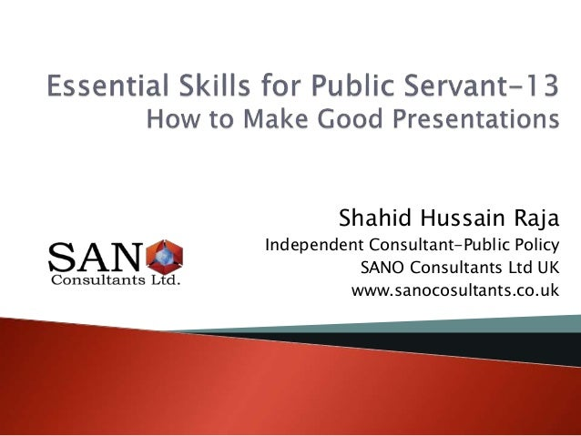 Shahid Hussain Raja Independent Consultant-Public Policy SANO Consultants Ltd UK www.sanocosultants.co.uk