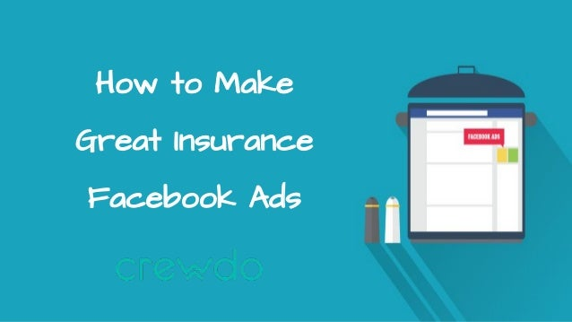 How To Make Great Insurance Facebook Ads