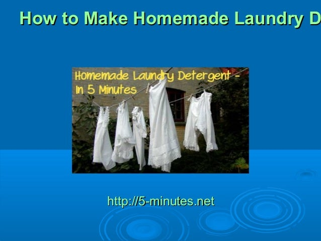 How to Make Homemade Laundry DHow to Make Homemade Laundry Dhttp://5-minutes.nethttp://5-minutes.net