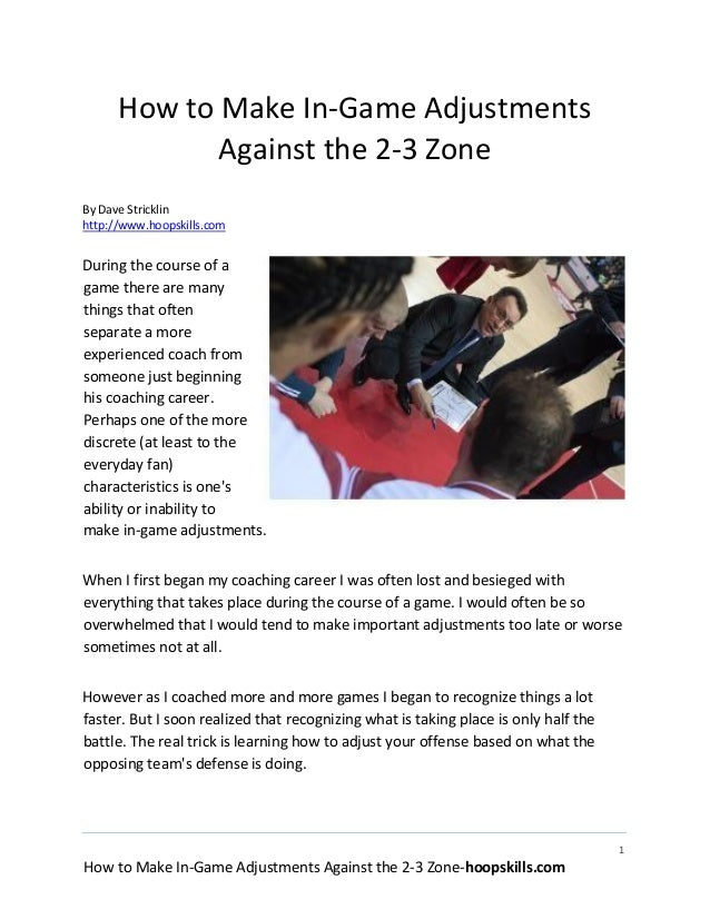 1How to Make In-Game Adjustments Against the 2-3 Zone-hoopskills.comHow to Make In-Game AdjustmentsAgainst the 2-3 ZoneBy ...