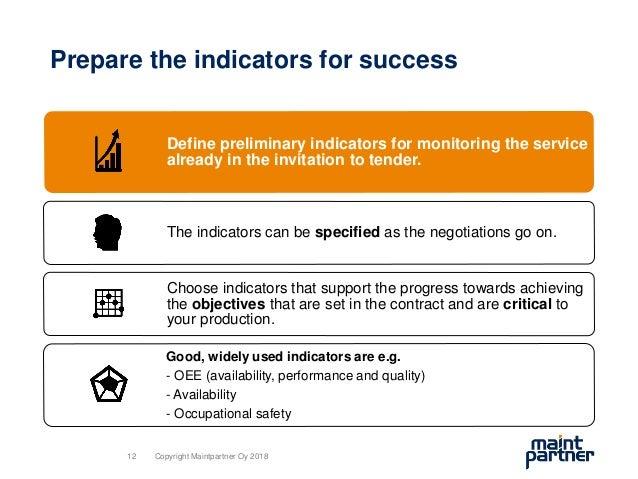 Prepare the indicators for success Define preliminary indicators for monitoring the service already in the invitation to t...