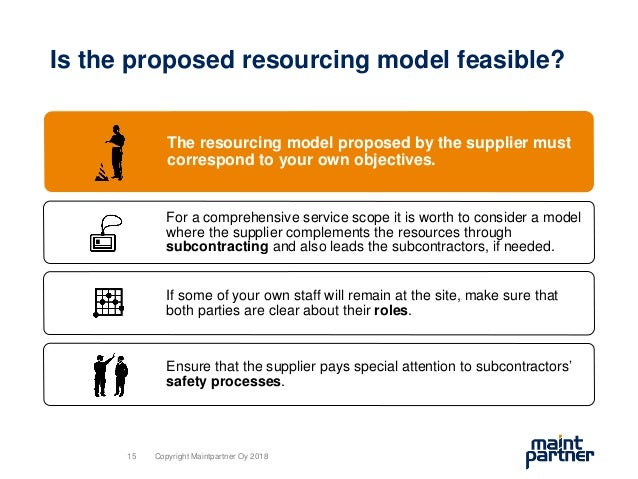 Is the proposed resourcing model feasible? The resourcing model proposed by the supplier must correspond to your own objec...