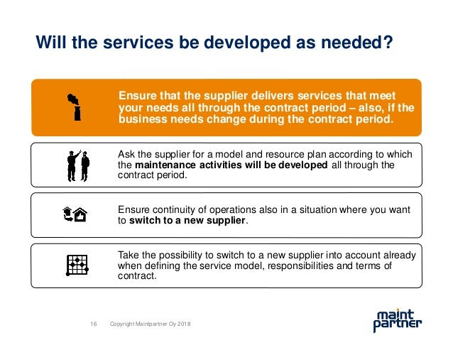 Will the services be developed as needed? Ensure that the supplier delivers services that meet your needs all through the ...