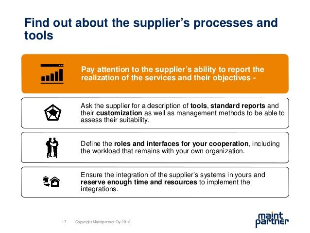 Find out about the supplier's processes and tools Pay attention to the supplier's ability to report the realization of the...