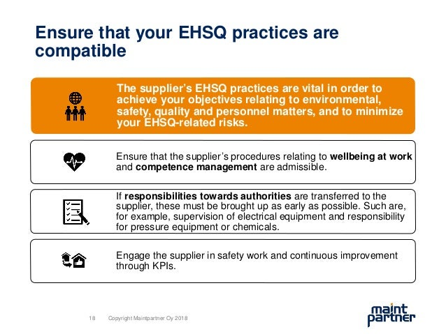 Ensure that your EHSQ practices are compatible The supplier's EHSQ practices are vital in order to achieve your objectives...