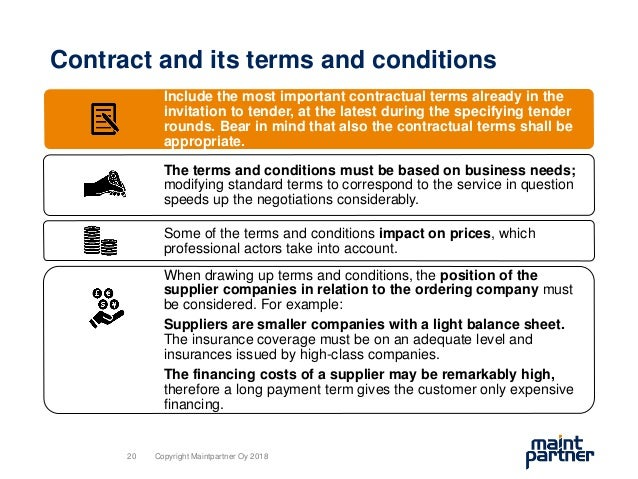 Contract and its terms and conditions Include the most important contractual terms already in the invitation to tender, at...