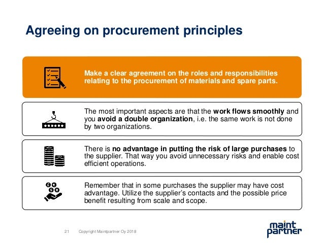 Agreeing on procurement principles Make a clear agreement on the roles and responsibilities relating to the procurement of...