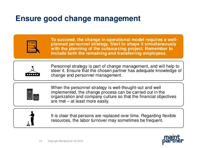 Ensure good change management To succeed, the change in operational model requires a well- planned personnel strategy. Sta...