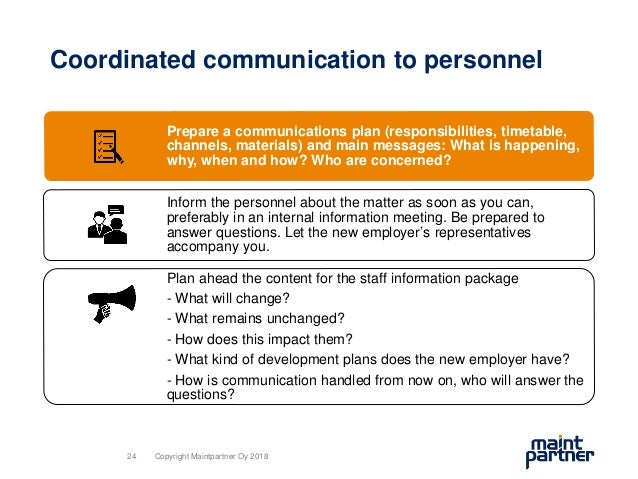 Coordinated communication to personnel Prepare a communications plan (responsibilities, timetable, channels, materials) an...