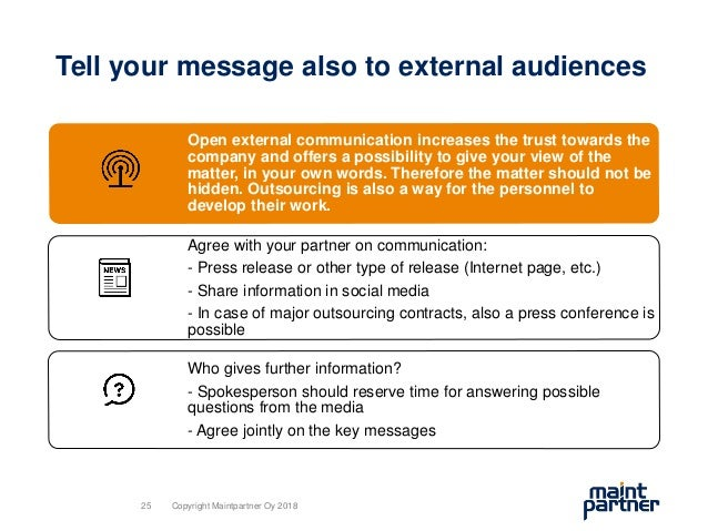 Tell your message also to external audiences Open external communication increases the trust towards the company and offer...
