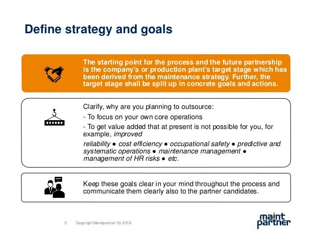 Define strategy and goals The starting point for the process and the future partnership is the company's or production pla...