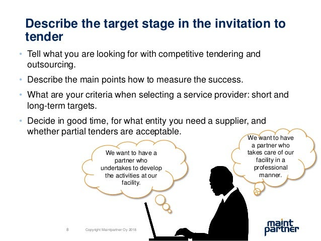 Describe the target stage in the invitation to tender • Tell what you are looking for with competitive tendering and outso...