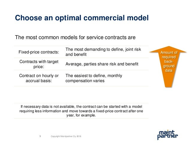 Choose an optimal commercial model The most common models for service contracts are Fixed-price contracts: The most demand...