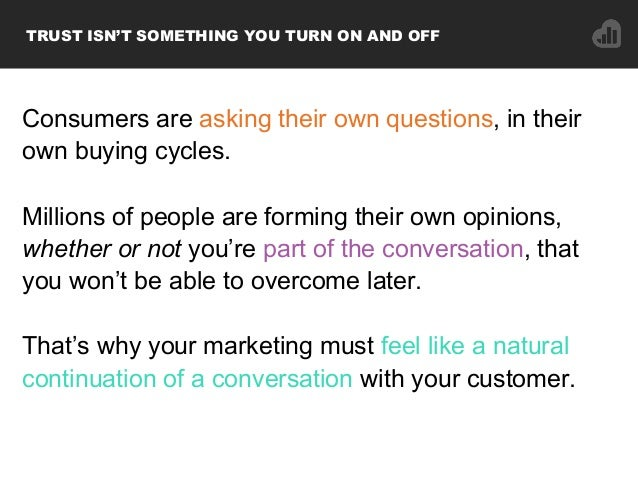 Consumers are asking their own questions, in their own buying cycles. Millions of people are forming their own opinions, w...