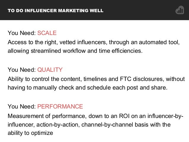 You Need: SCALE Access to the right, vetted influencers, through an automated tool, allowing streamlined workflow and time...
