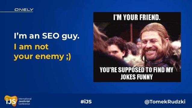 How to make JavaScript websites successful in Google   iJS 2019 Slide 3