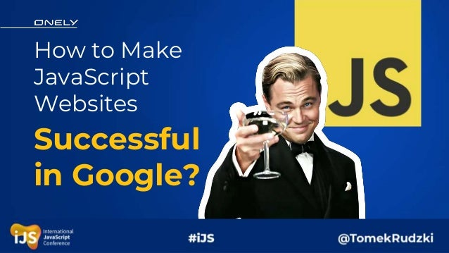 How to Make JavaScript Websites Successful in Google?