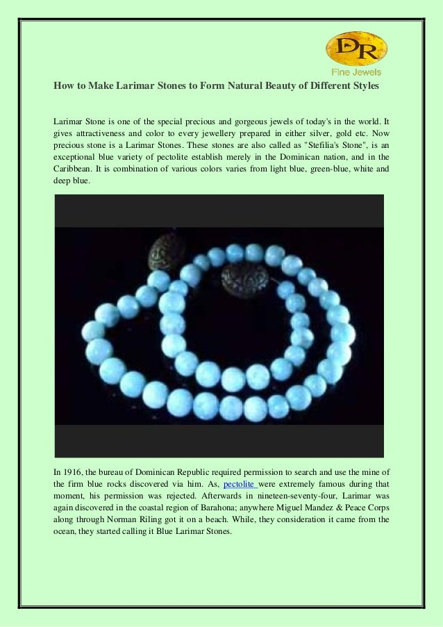 How to Make Larimar Stones to Form Natural Beauty of Different Styles Larimar Stone is one of the special precious and gor...