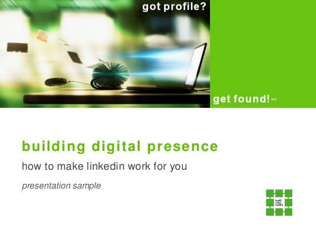 building digital presence how to make linkedin work for you presentation sample